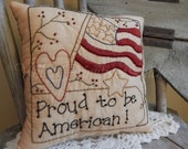 Hand Stitched Proud To Be American Pillow, Patriotic, Flag, MATGOFG