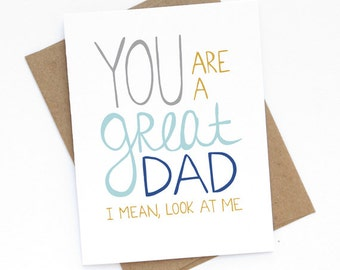 Funny Fathers Day Card - You're A Great Dad