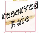 RESERVED FOR KATE : custom hand carved rubber stamp