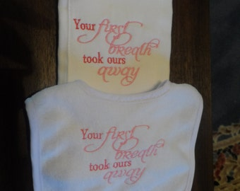 Your first breath took ours away  Burp cloth and Bib set