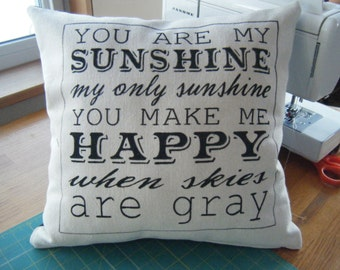 You are my Sunshine.....Pillow Cover