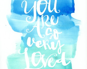 Inspirational Quote Art Print, Kids Watercolor Print, You Are So Loved, Nursery, Girl
