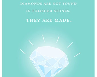 Diamonds are made - INSTANT DOWNLOAD of 8x10 Art Print on Teal