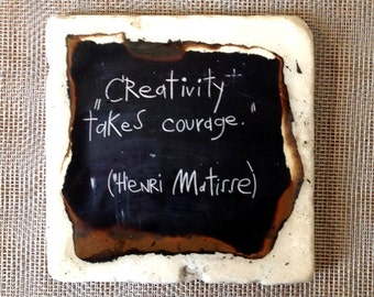 Creativity takes courage... coaster