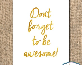 Don't forget to be Awesome - Printable Artwork, 8x10 - Instant Download