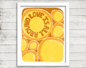 Typography Mod Style Abstract Modern Inspirational Art --Love Is All Around -- 8x10 Print