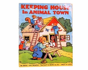 Keeping House in Animal Town -- 1946 Platt and Munk book - Colorful - Rare
