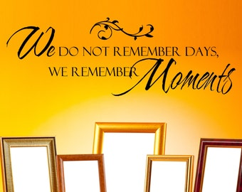 "Photo Wall Decal ""We do not remember days, We Remember Moments"" Vinyl Lettering Wall Quote Sticker"