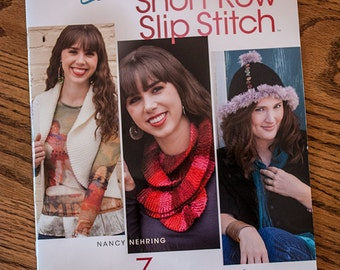 Crochet Pattern Book: Learn Short Row Slip Stitch by Nancy Nehring  (Annie's Attic)