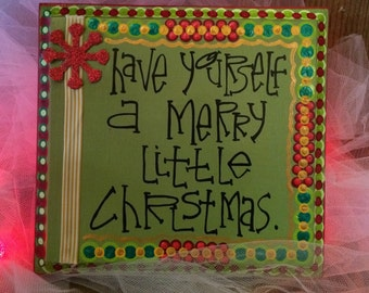Have yourself a merry little Christmas original hand painted decoration with freehand lettering