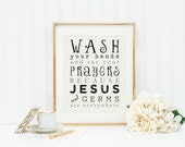SALE. DOWNLOAD Immediately. 5x7 or 8x10 Digital Printable Wash Your Hands and Say Your Prayers Wall Art. Jesus and Germs are Everywhere Art.