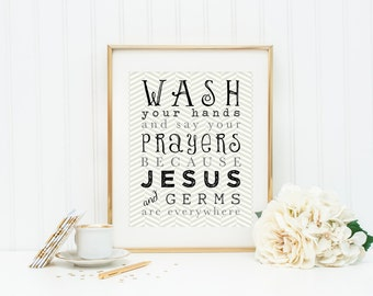 Wash Your Hands and Say Your Prayers Wall Art. Jesus and Germs are Everywhere Art. Printable Bathroom Decor. Modern Bathroom Decor.