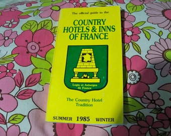 the official guide to the  country hotels and inns of France 1985