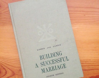1965 building a Successful Marriage Book vintage mid century