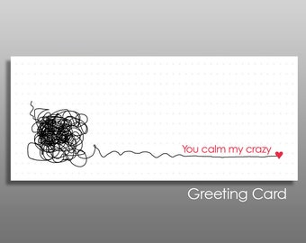 You Calm My Crazy, funny Valentine, funny anniversary, funny friend card, best friend card, office friend card, thank you card, crazy love