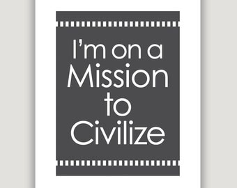 MISSION TO CIVILIZE, typographic quote print, Sorkin quote, The Newsroom, tv quote print, typography home decor, office art, graduation gift