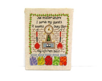 Vintage Embroidered Wall Hanging, Framed Crewel for Kitchen, No matter whre I serve my guests it seems they like my kitchen best