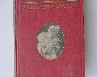 1907 In Mary's Reign 1553 Tudor England Antique Book Baroness Orczy Romance Intrigue Fiction Book Antique