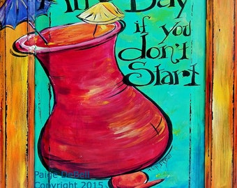"""BAR SIGN** whimsical saying  and tropical drink**  11"""" x17"""" Print of Original Art on a Cabinet Door"""