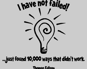 I have not failed!...Inspirational Wall Decal Removable Inspiring Wall Quote Sticker Thomas Edison Quote