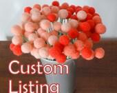 Custom Listing For Kristine.  Pom pom Flowers