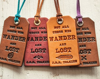 Not All Those Who Wander are Lost - J.R.R. Tolkien - Leather Bag Tag- Stamped Leather Luggage Tag - Made to Order