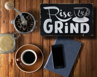 Rise and Grind Distressed Sign in Black with White Vintage Style Painted wooden coffee sign