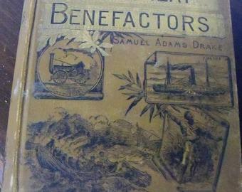 Antique Book 1891 Our Great Benefactors Samuel Adams Drake Philosophers Artists Scientists Politicians Explorers Authors