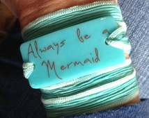Always be a mermaid, Personalized Bracelet fused glass wrap bracelet on hand dyed silk ribbon, worry stone