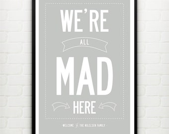 We're All Mad Here, Perzonalised Family Name Print - luxury poster. A3, 29.7 x 42cm.