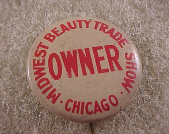 1930s Vintage Pinback Button - Midwest Beauty Trade Show Chicago Owner