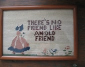 "framed vintage needlepoint motto ""There's no friend like an old friend"""