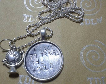 I want to travel the world - Perfect Necklace for every wanderer with handstamped tag in alluminium - Motivational Quote