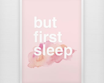 But First Sleep - Typography Poster - Nursery Print - Bedroom Print - Bedroom Decor - Girls Room