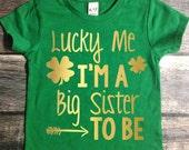 Pregnancy Announcement St Patricks Day Shirt Girl Announcment Shirt Pregnancy Reveal Shirt Big Sister Shirt Gold Metallic St Patricks Day