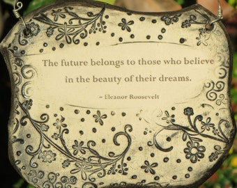 Handmade Inspirational Eleanor Roosevelt Quote Ceramic Plaque