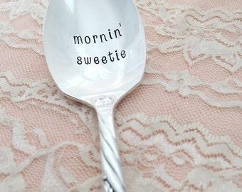 mornin' sweetie. Sugar spoon: hand stamped vintage sugar spoon