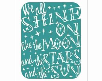 Typography Art Print - We All Shine On - inspirational motivational beatles lyrics stars moon sun shine white teal