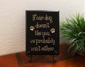 """Decorative Carved Wood Sign with Quote """"If our dog doesn't like you, we probably won't either."""" 9""""x12"""" Free Shipping"""