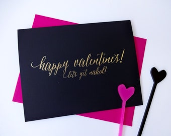 "Cheeky and Edgy Valentine's Day Card, ""Happy Valentine's Let's Get Naked"", Gold Foil Calligraphy, Silk Card stock"