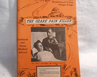 Kitschy Ozark PAIN KILLER BOOKLET 1960s Home Medical Advisor, Recipes Vintage Ads Humorous Cook Book, Clinton Mo Black White Illus