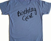 Birthday Girl  script font Adult T shirt - Unique ladies Birthday shirt, tops and Tees -M,L,XL (7 color choices)