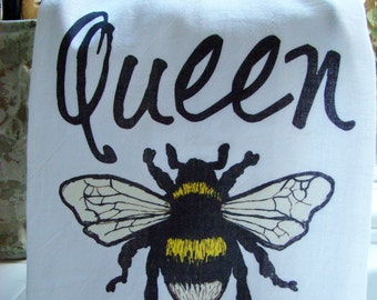Queen Bee tea towel - Bee theme gift- Fun kitchen towel -Flour sack dish towel- super cute other;s day gift