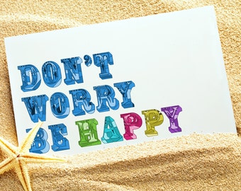 Don't Worry Be Happy - Greeting Card