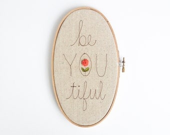 Inspirational Nursery, Baby Girl Nursery, Be You Tiful Sign, Embroidered Girls Room Hoop Art, Wall Hanging, Nursery Decor, Your Color Choice
