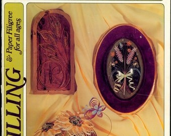 1974 Quilling & Paper Filigree for all Ages by James E. Gick