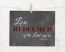 Let the redeemed of the Lord say so Psalm 107:2 KJV Chalkboard Digital Print --8 x 10--Chalkboard Wall Art --Typography