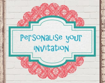 Add your own personal text and details to any INSTANT DOWNLOAD invitation