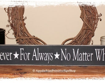 Forever For Always And No Matter What -WOOD SIGN- Wedding Anniversary Valentine's Day Gift