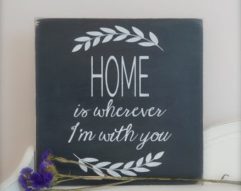 Home Is Wherever I'm With You, Family Sign, Wedding Sign, Wood Wall Art, Wood Sign, Vintage Sign
